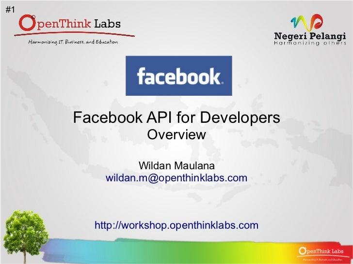 #1     Facebook API for Developers                 Overview                Wildan Maulana         wildan.m@openthinklabs.c...