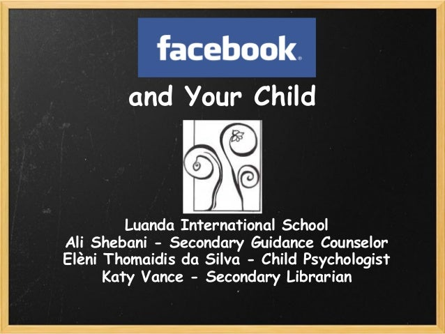 and Your ChildLuanda International SchoolAli Shebani - Secondary Guidance CounselorElèni Thomaidis da Silva - Child Psycho...