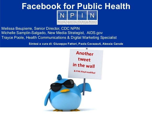 Another	   	    tweet	   	    in	   the	   wall &	   Pink	   Floyd	   modified Facebook for Public Health Melissa Beupierre...