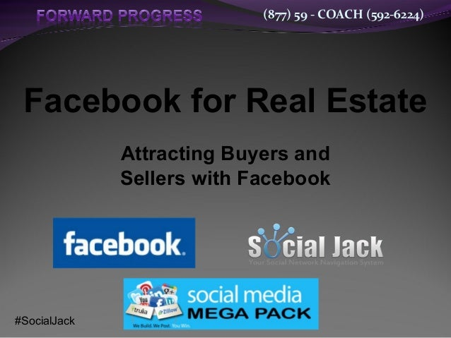 (877) 59 - COACH (592-6224) Facebook for Real Estate Attracting Buyers and Sellers with Facebook #SocialJack