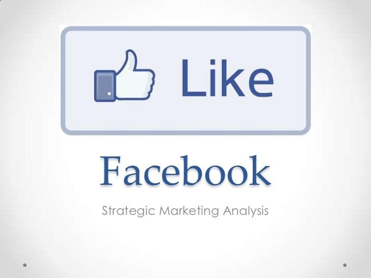 Facebook Strategic Marketing Analysis