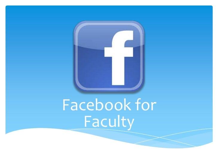 Facebook for   Faculty