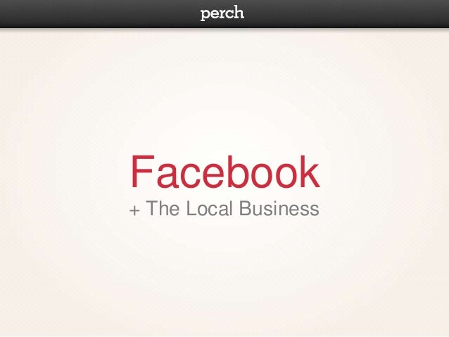 Facebook for the Local Business