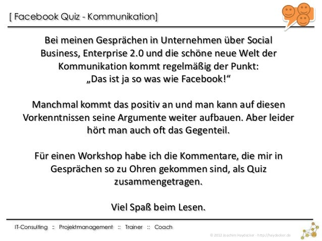IT-Consulting :: Projektmanagement :: Trainer :: Coach [ Facebook Quiz - Kommunikation] © 2012 Joachim Haydecker - http://...