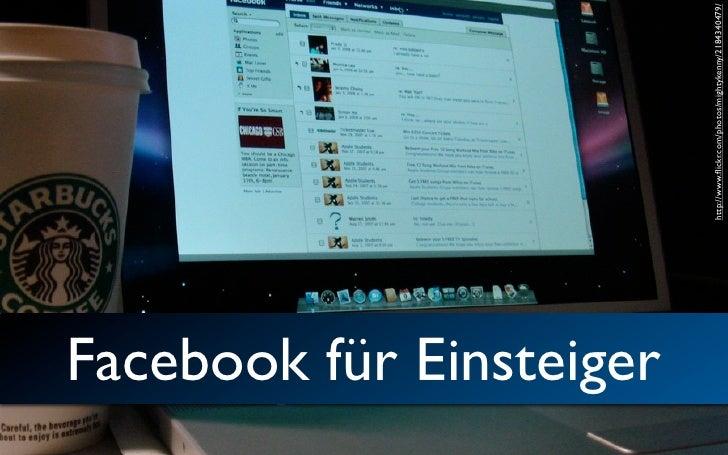 Facebook für Einsteiger                               http://www.flickr.com/photos/mightykenny/2184340479/