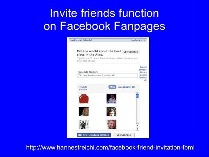 Invite friends function on Facebook Fanpages http://www.hannestreichl.com/facebook-friend-invitation-fbml