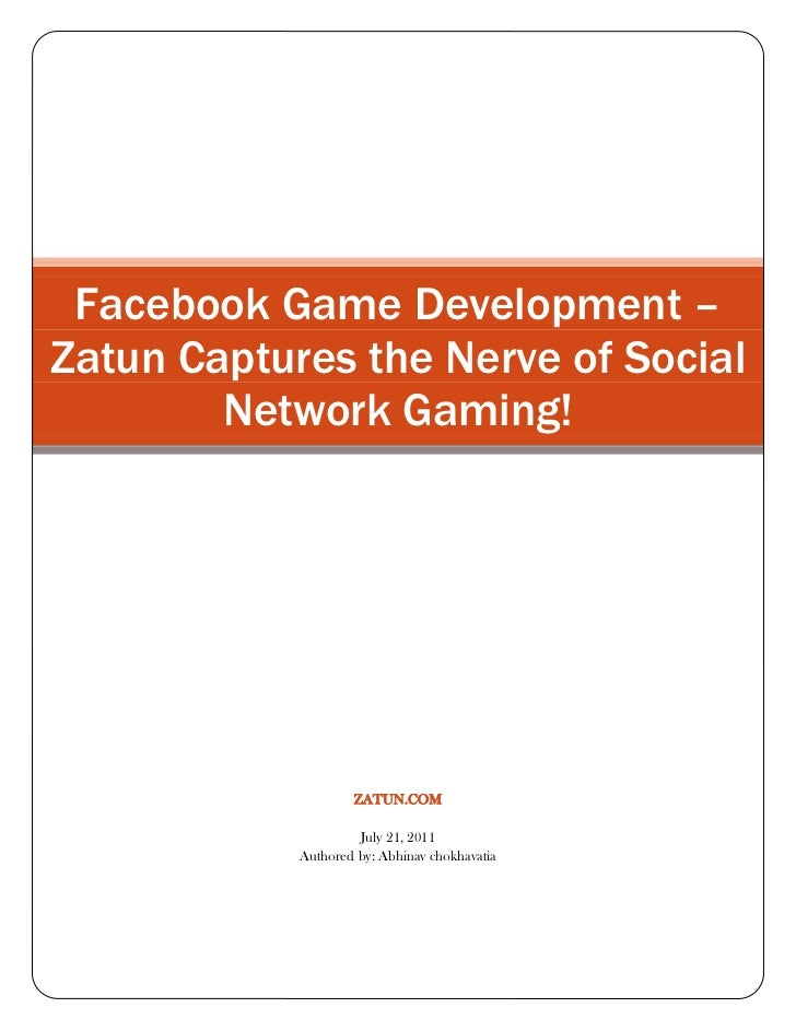 Facebook Game Development – Zatun Captures the Nerve of Social Network Gaming!zatun.comJuly 21, 2011Authored by: Abhinav c...