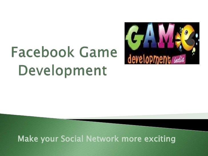 Add more excitement to Social Network with Facebook Game Development