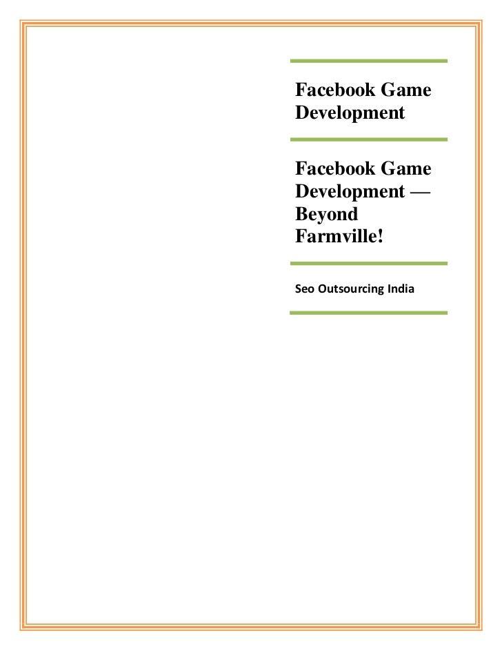 Facebook GameDevelopmentFacebook GameDevelopment —BeyondFarmville!Seo Outsourcing India