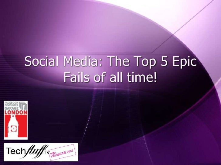 Social Media: The Top 5 Epic Fails of all time!<br />