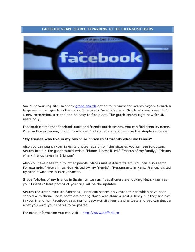 FACEBOOK GRAPH SEARCH EXPANDING TO THE UK ENGLISH USERS  Social networking site Facebook graph search option to improve th...