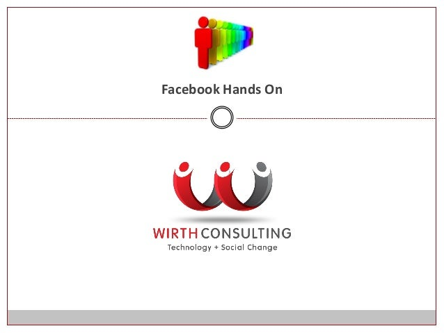 Facebook hands on (Bianca Wirth, Wirth Consulting)