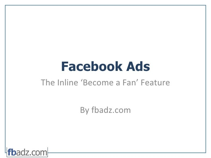 Facebook Ads The Inline 'Become a Fan' Feature By fbadz.com