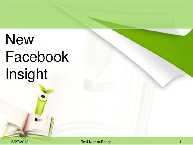 New Facebook Insight 6/27/2013 1Ravi Kumar Bansal