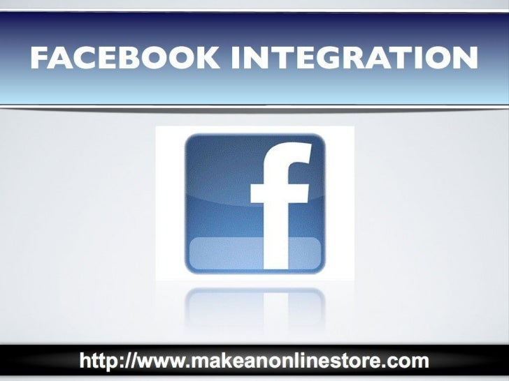 Facebook Integration & Facebook Marketing