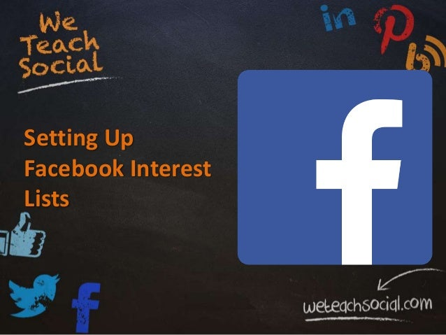 How To Set Up Facebook Interest Lists