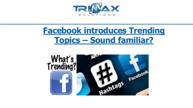 Facebook introduces Trending Topics – Sound familiar?