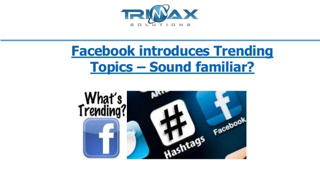 Facebook introduces Trending Topics – Sound familiar?