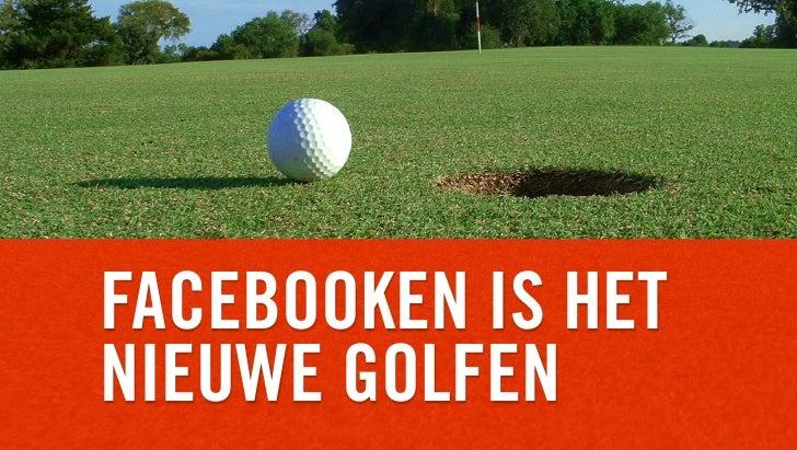 Facebook is het nieuwe golfen