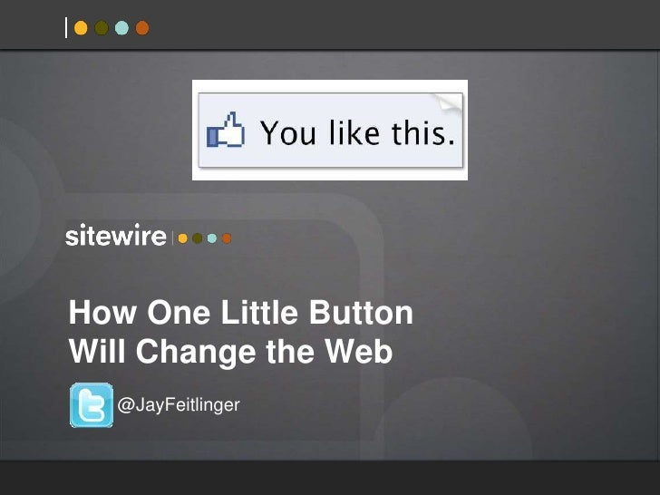 How One Little Facebook Like Button Will Change the Web