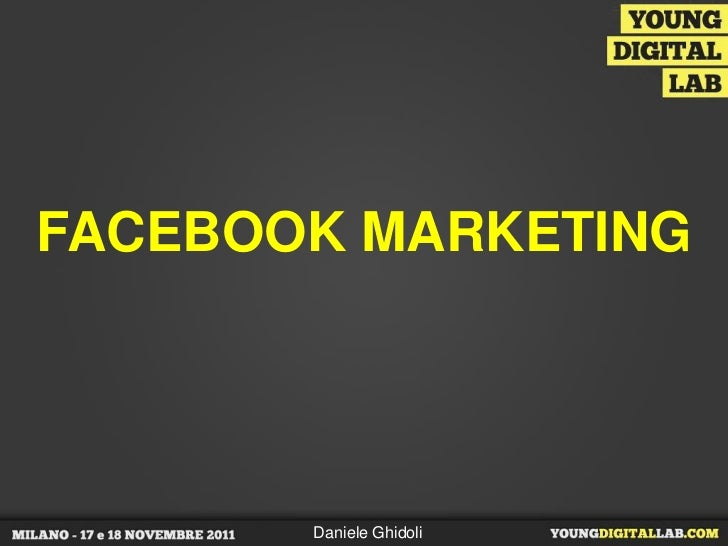 Facebook marketing - Daniele Ghidoli