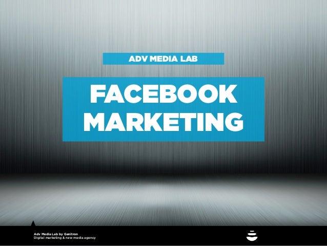 ADV MEDIA LAB                            FACEBOOK                            MARKETINGAdv Media Lab by GenitronDigital mar...