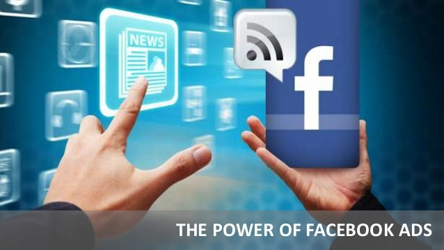 THE POWER OF FACEBOOK ADS