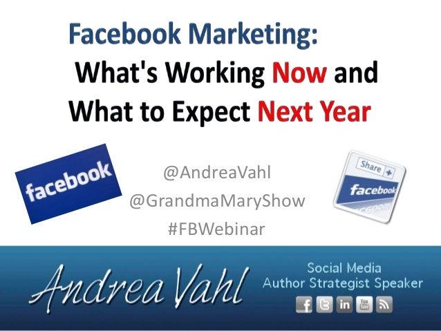 @AndreaVahl @GrandmaMaryShow #FBWebinar