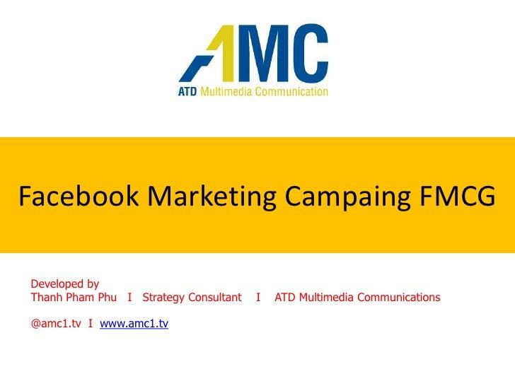 Social Media Marketing: Facebook Marketing Campaing FMCG