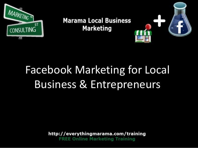 Facebook Marketing for Local Business & Entrepreneurs - Marama Local Business Marketing