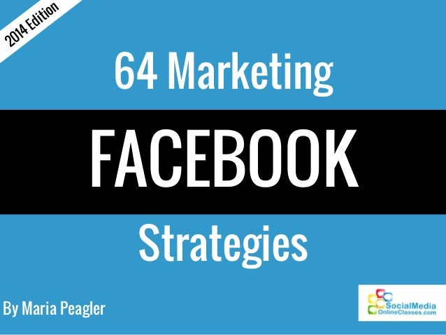 Ed 4  01 2  ion it  64 Marketing  FACEBOOK Strategies By Maria Peagler