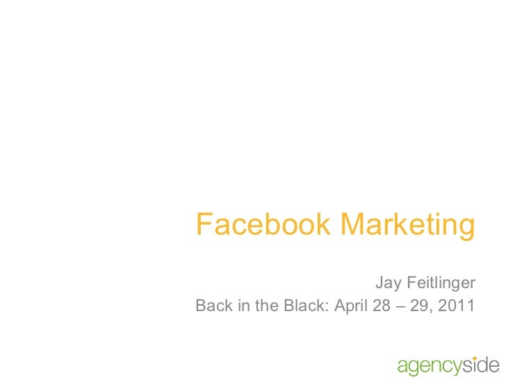 Facebook Marketing Jay Feitlinger Back in the Black: April 28 – 29, 2011