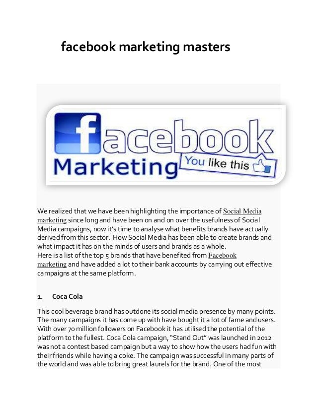facebook marketing masters We realized that we have been highlighting the importance of Social Media marketing since long ...