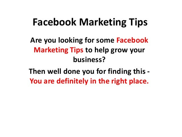 Facebook Marketing Tips Are you looking for some Facebook Marketing Tips to help grow your business? Then well done you fo...