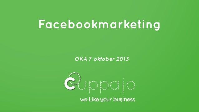 Facebookmarketing OKA 7 oktober 2013