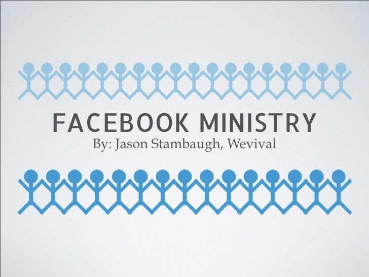 FACEBOOK MINISTRY  By: Jason Stambaugh, Wevival