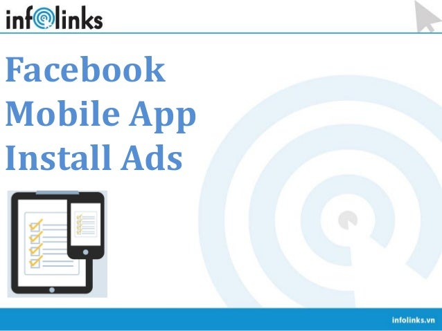 FacebookMobile AppInstall Ads