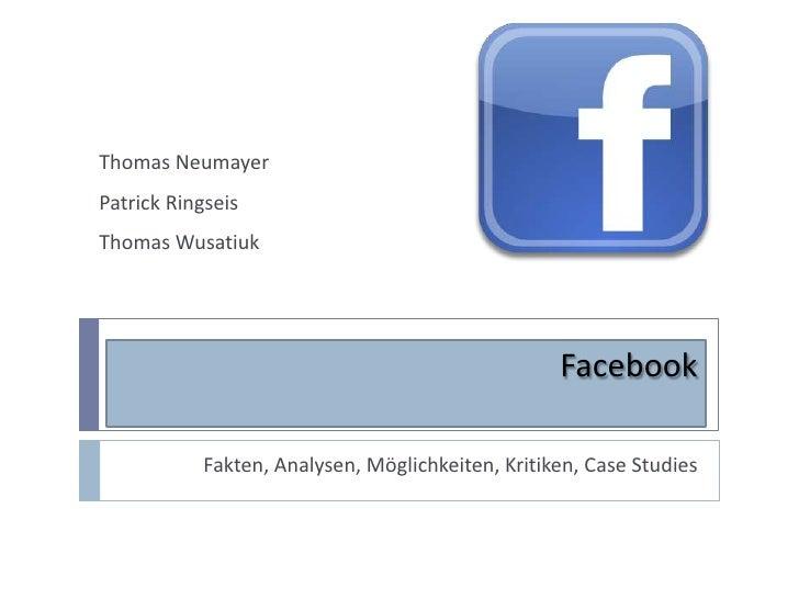 Thomas NeumayerPatrick RingseisThomas Wusatiuk                                                  Facebook           Fakten,...