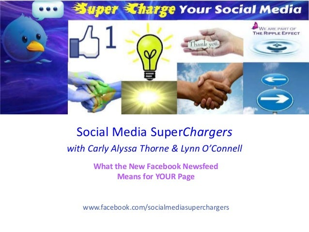 Social Media SuperChargerswith Carly Alyssa Thorne & Lynn O'Connell      What the New Facebook Newsfeed            Means f...