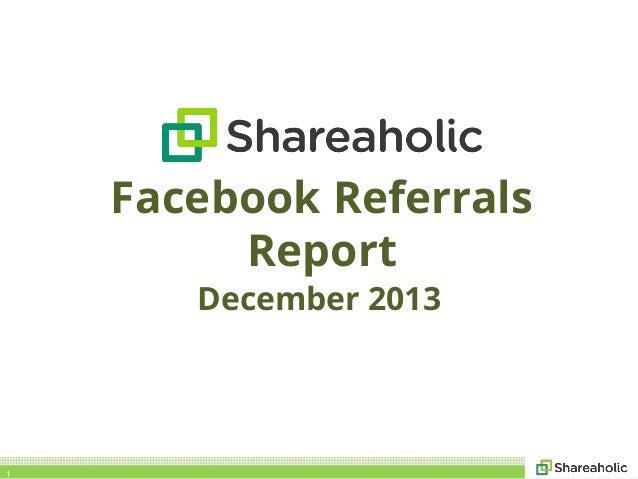Facebook Referrals Report December 2013  1