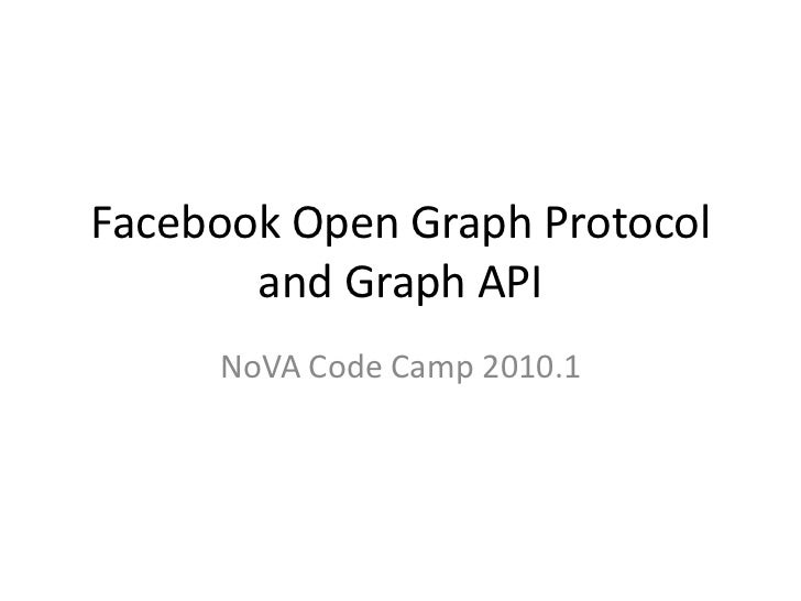 Facebook Open Graph Protocol and Graph API (NoVA Code Camp 2010.1)