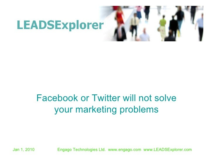 Facebook or Twitter will not solve your marketing problems