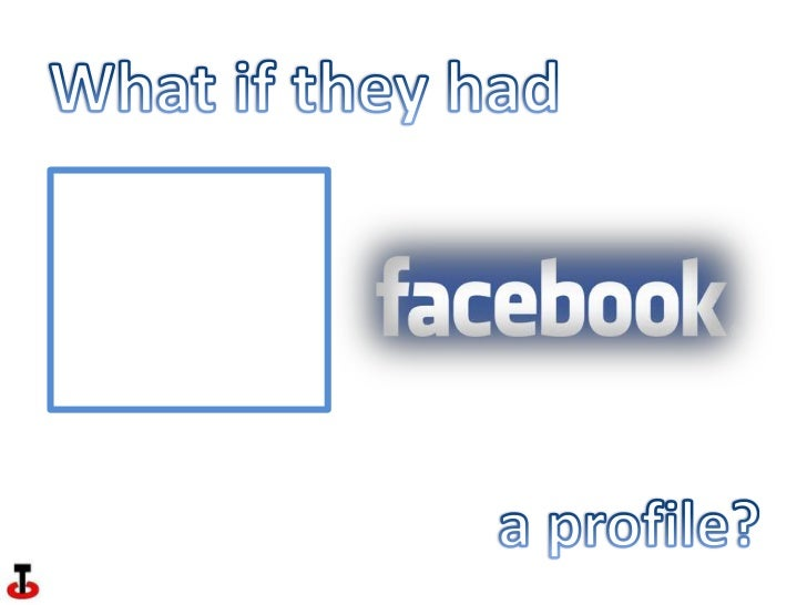 What if they had<br /> a profile?<br />