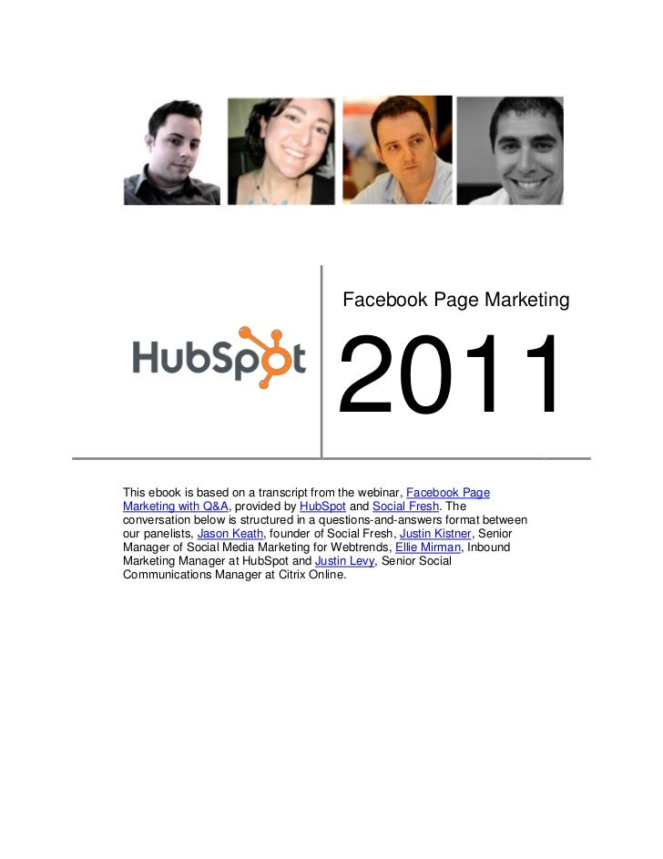 Facebook Page Marketing                                       2011This ebook is based on a transcript from the webinar, Fa...