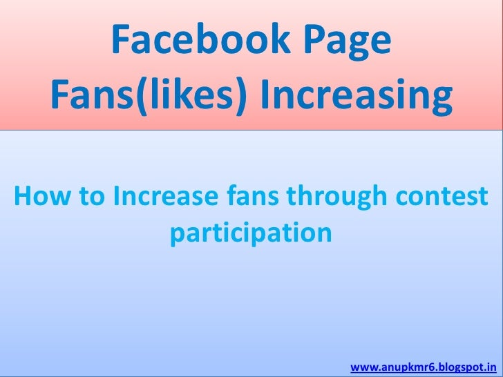 Facebook page fans(likes) increasing idea by Anup Kumar