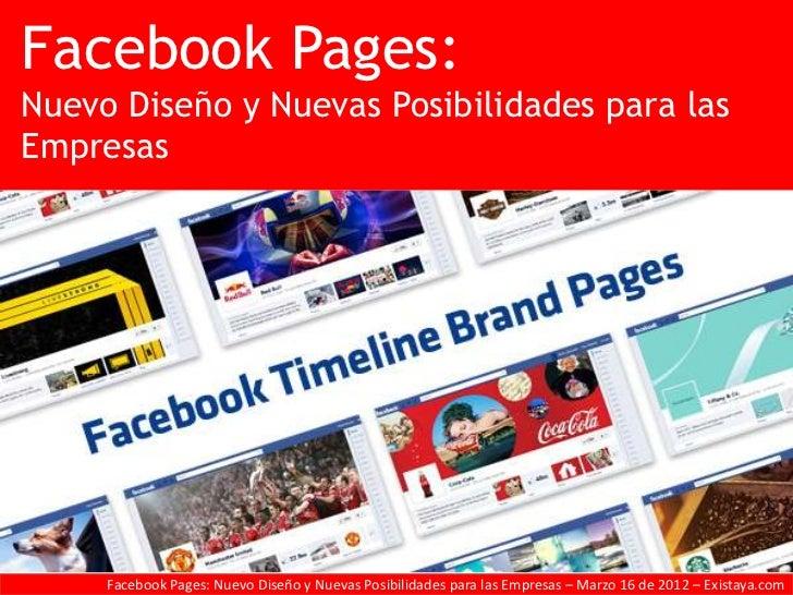 Facebook Pages:Nuevo Diseño y Nuevas Posibilidades para lasEmpresas     Facebook Pages: Nuevo Diseño y Nuevas Posibilidade...