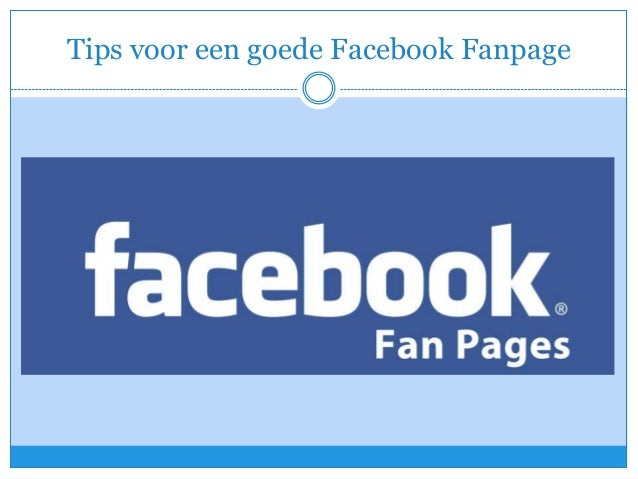 Tips voor een goede Facebook Fanpage