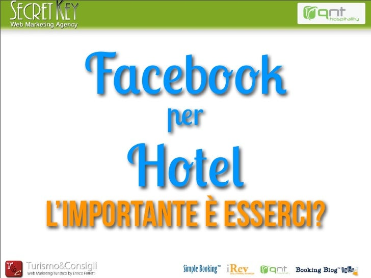 Facebook         per      HotelL'importante è esserci?