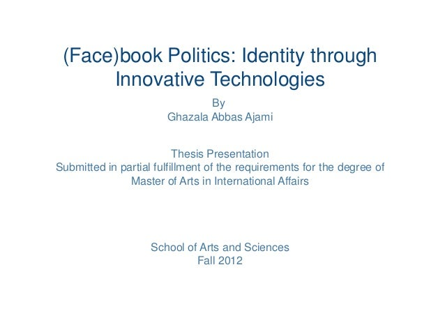 (Face)book Politics: Identity through      Innovative Technologies                               By                       ...