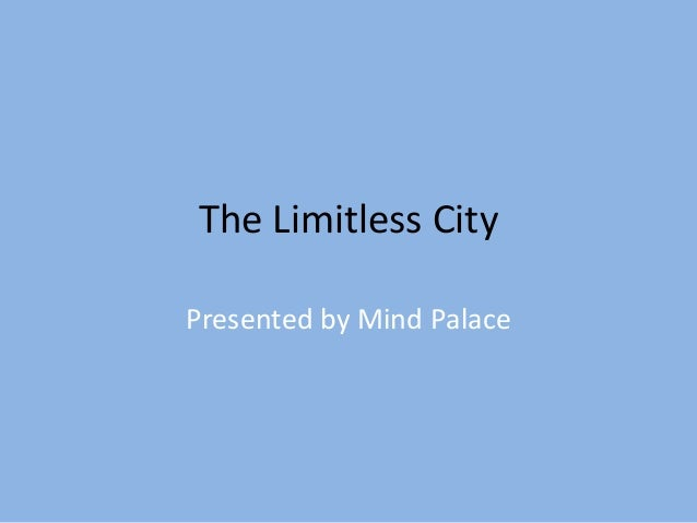 The Limitless CityPresented by Mind Palace